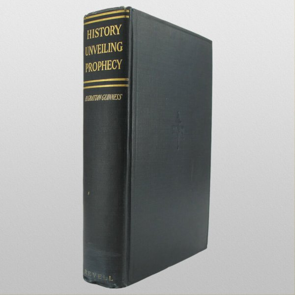History Unveiling Prophecy by H. Grattan Guinness