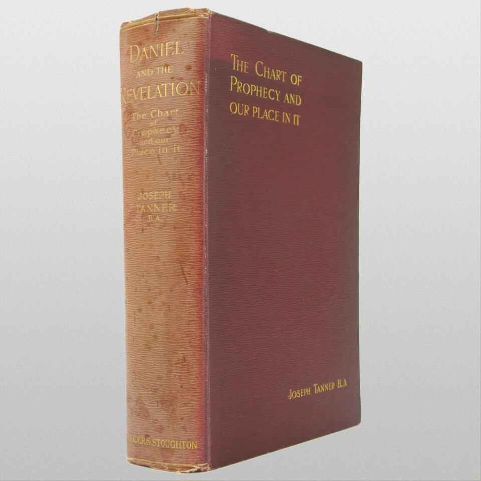 Daniel and the Revelation by Joseph Tanner