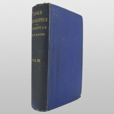 Horae Apocalypticae Vol 3 by E.B. Elliott