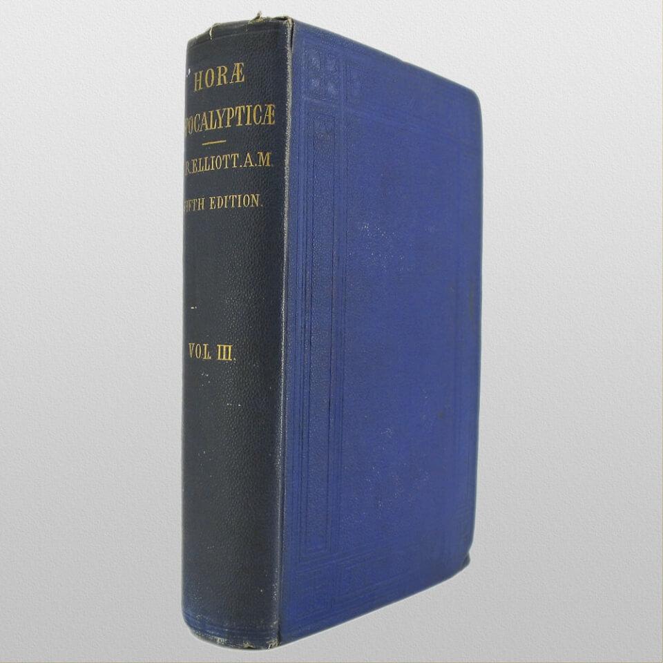 Horae Apocalypticae Vol 3 by E.B. Elliott