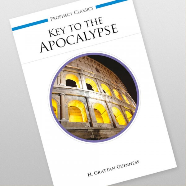 Key to the Apocalypse by H. Grattan Guinness