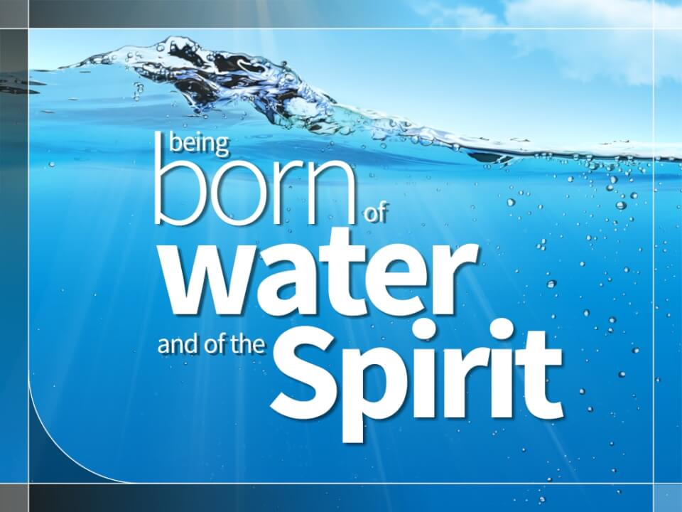 Being born of water and of the Spirit