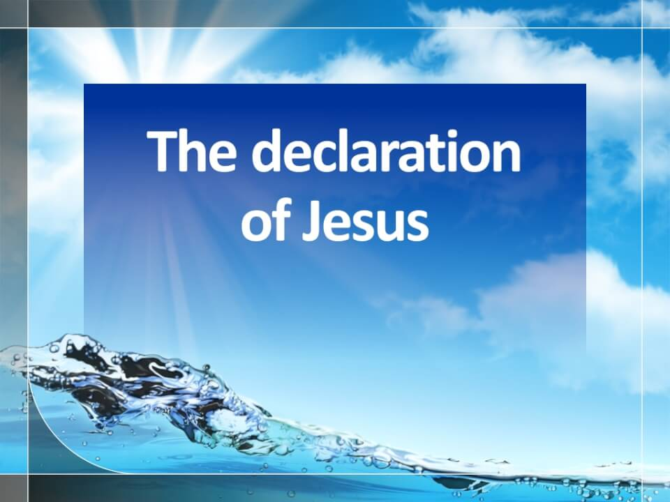 The declaration of Jesus