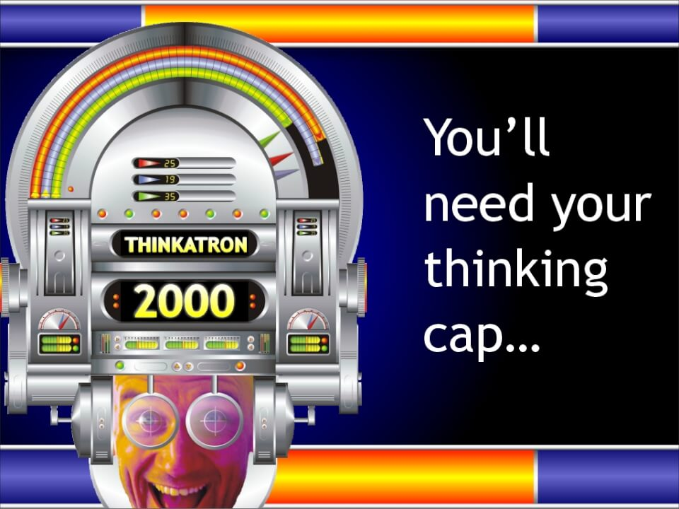 You will need your thinking cap