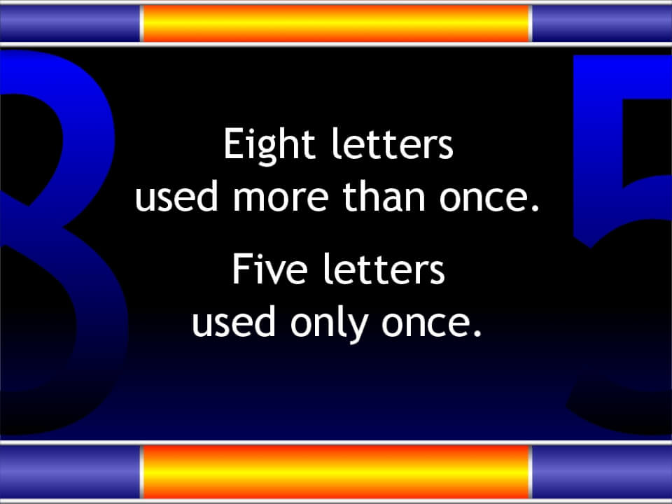 Eight letters in Jesus Christ used more than once