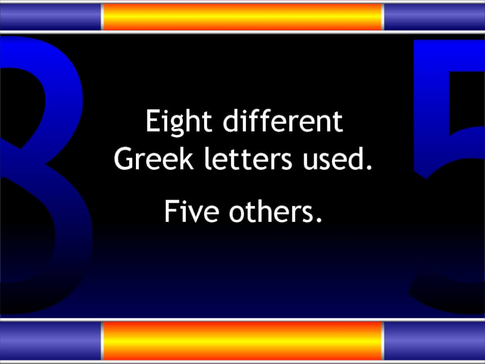 Eight different Greek letters