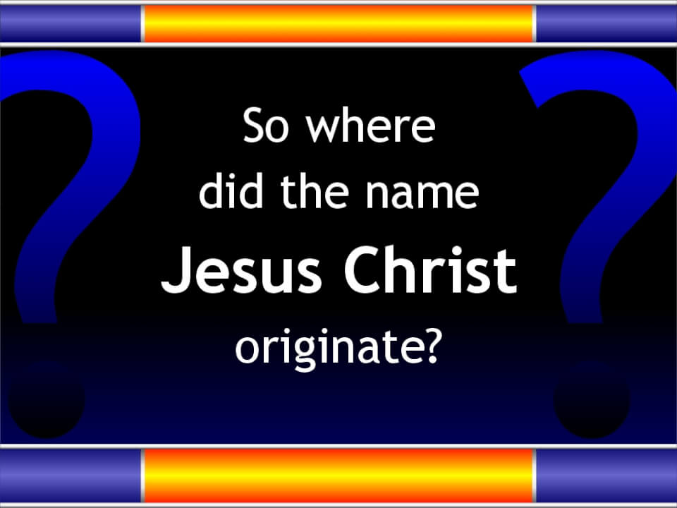 Origin of the name Jesus Christ