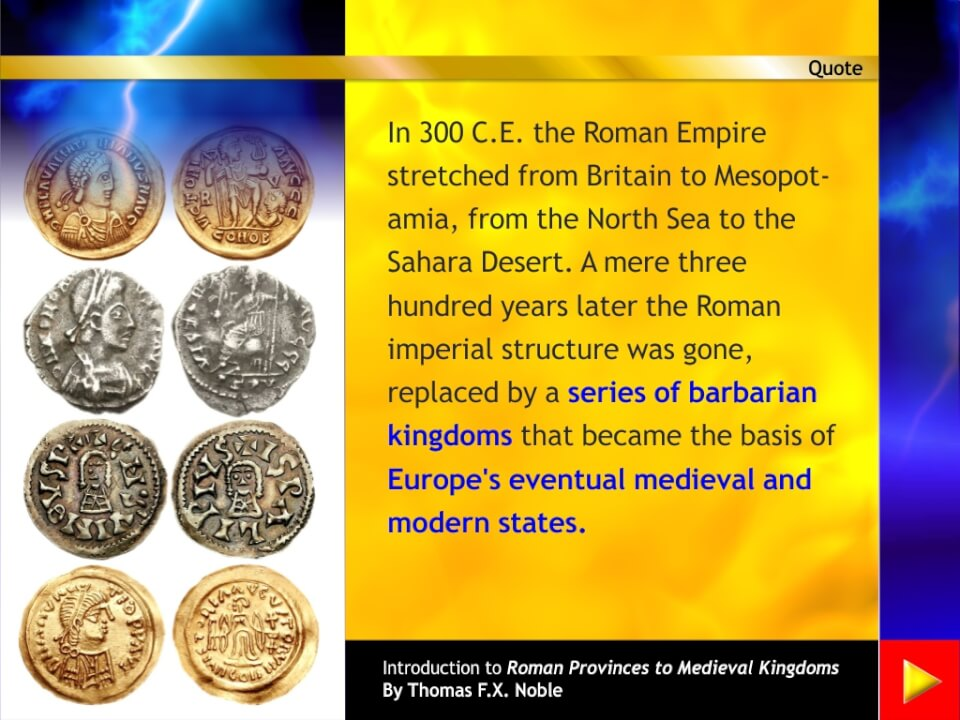 The Roman Empire replaced by barbarian kingdoms